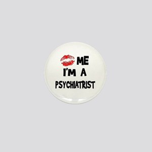 Kiss Me I'm A Psychiatrist Mini Button