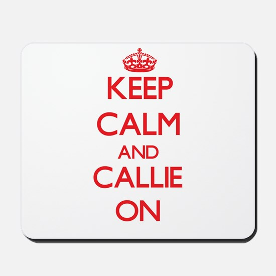 Keep Calm and Callie ON Mousepad
