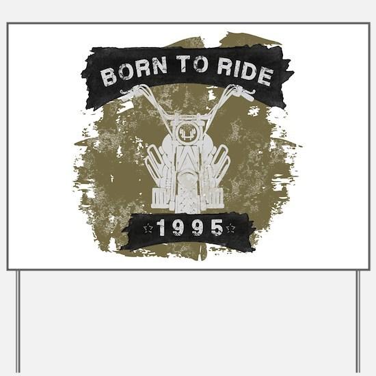 Birthday 1995 Born To Ride Yard Sign