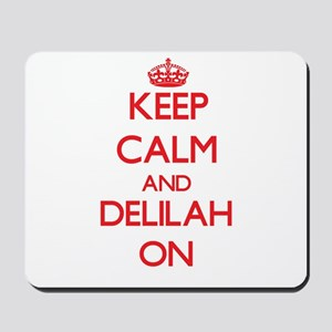 Keep Calm and Delilah ON Mousepad