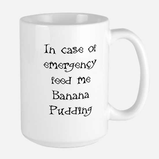 IN CASE OF EMERGENCY FEED ME BANANA PUDDING Mugs