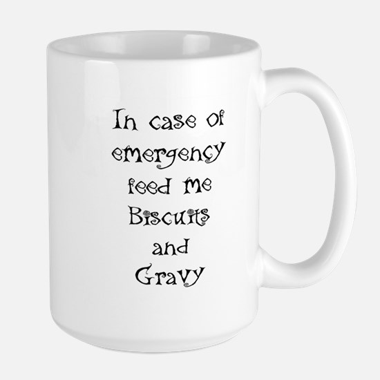 IN CASE OF EMERGENCY FEED ME BISCUITS AND GRA Mugs