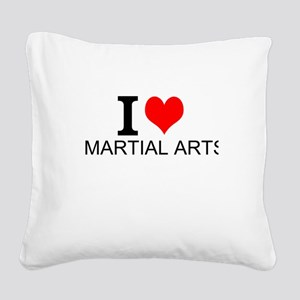 I Love Martial Arts Square Canvas Pillow