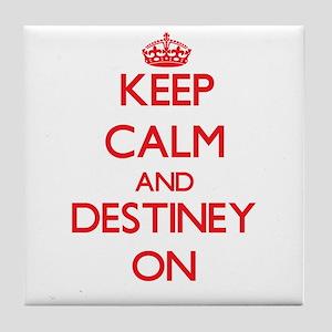 Keep Calm and Destiney ON Tile Coaster