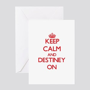 Keep Calm and Destiney ON Greeting Cards