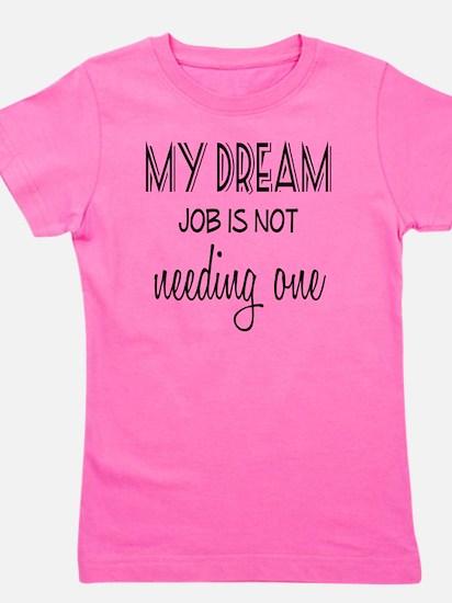 Dream Job Girl's Tee