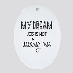 Dream Job Oval Ornament
