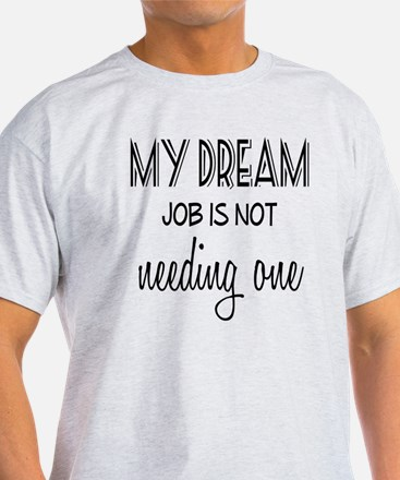 Dream Job T-Shirt