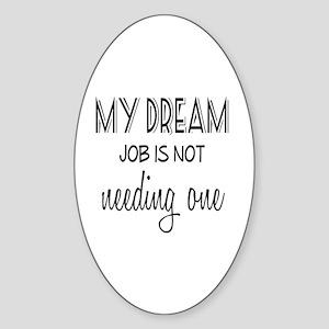 Dream Job Sticker (Oval)