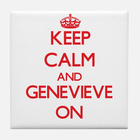 Keep Calm and Genevieve ON Tile Coaster