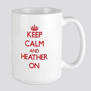 Keep Calm and Heather ON Mugs