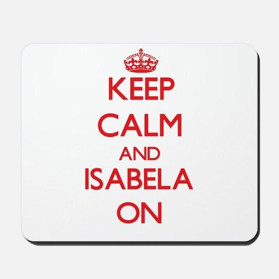 Keep Calm and Isabela ON Mousepad
