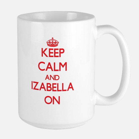 Keep Calm and Izabella ON Mugs