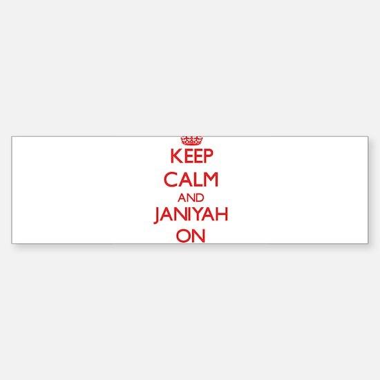 Keep Calm and Janiyah ON Bumper Bumper Bumper Sticker