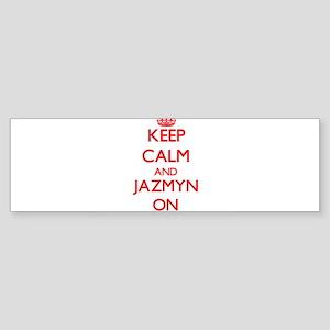 Keep Calm and Jazmyn ON Bumper Sticker