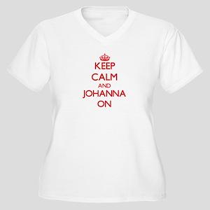 Keep Calm and Johanna ON Plus Size T-Shirt