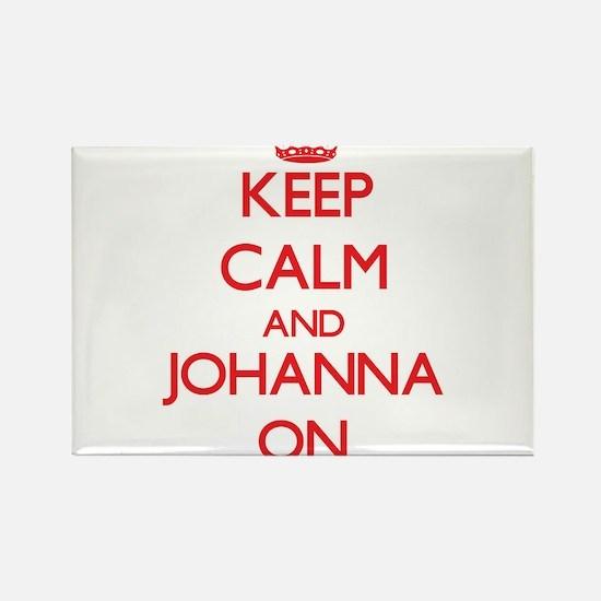 Keep Calm and Johanna ON Magnets