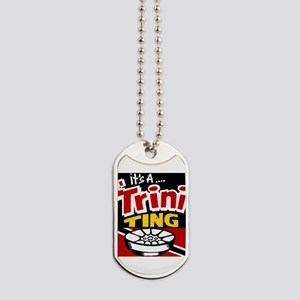 TRINI THING Dog Tags