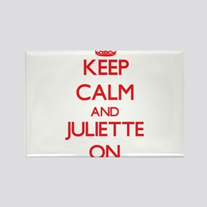 Keep Calm and Juliette ON Magnets