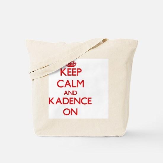 Keep Calm and Kadence ON Tote Bag