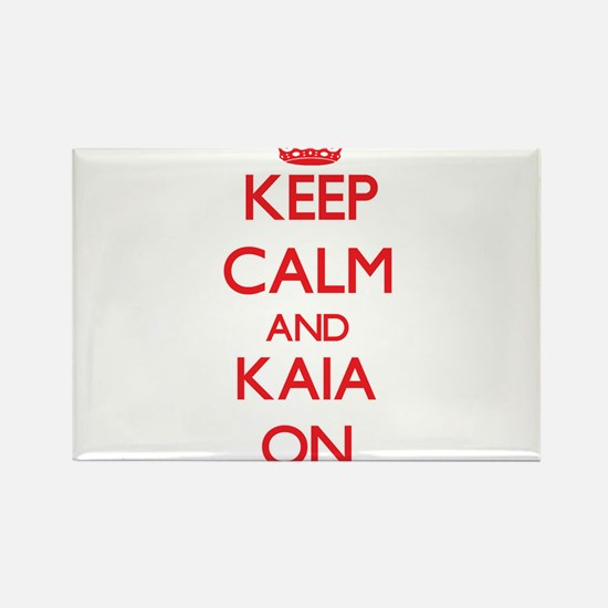 Keep Calm and Kaia ON Magnets