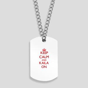 Keep Calm and Kaila ON Dog Tags