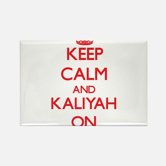 Keep Calm and Kaliyah ON Magnets