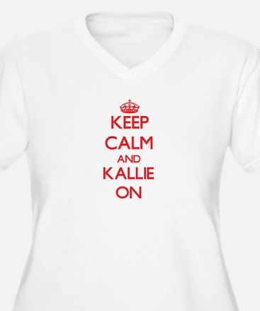Keep Calm and Kallie ON Plus Size T-Shirt