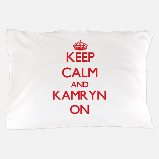 Keep Calm and Kamryn ON Pillow Case
