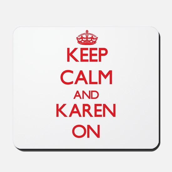 Keep Calm and Karen ON Mousepad