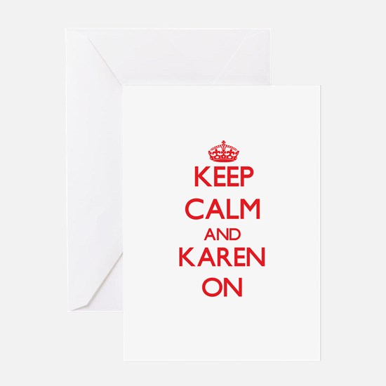Keep Calm and Karen ON Greeting Cards