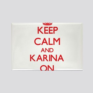 Keep Calm and Karina ON Magnets