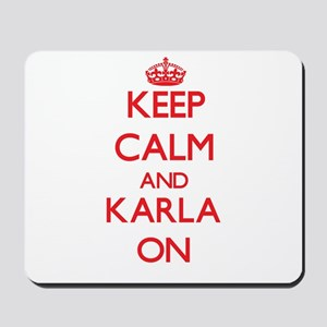 Keep Calm and Karla ON Mousepad