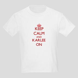 Keep Calm and Karlee ON T-Shirt