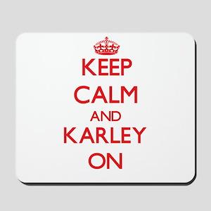 Keep Calm and Karley ON Mousepad