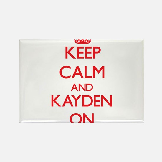 Keep Calm and Kayden ON Magnets
