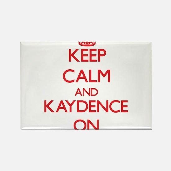 Keep Calm and Kaydence ON Magnets