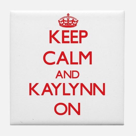 Keep Calm and Kaylynn ON Tile Coaster