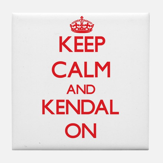 Keep Calm and Kendal ON Tile Coaster