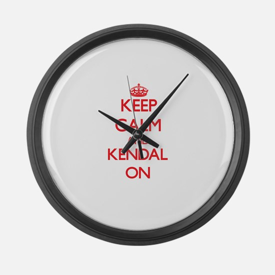 Keep Calm and Kendal ON Large Wall Clock