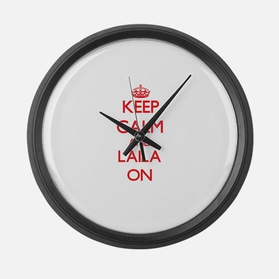 Keep Calm and Laila ON Large Wall Clock