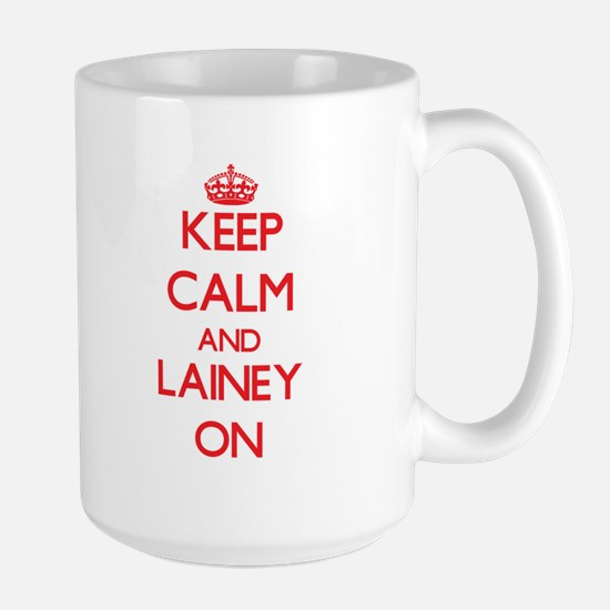 Keep Calm and Lainey ON Mugs
