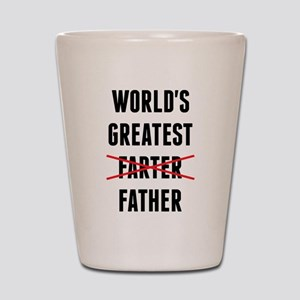 World's Greatest Farter - I Mean Father Shot Glass