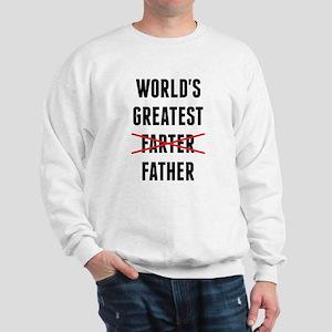 World's Greatest Farter - I Mean Father Sweatshirt