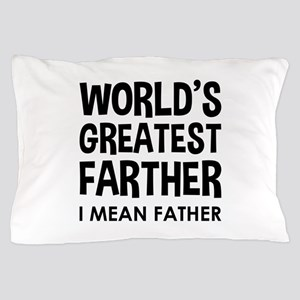 World's Greatest Farter - I Mean Father Pillow Cas