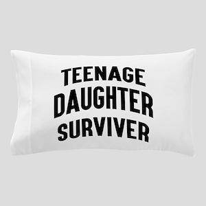 Teenage Daughter Surviver Pillow Case