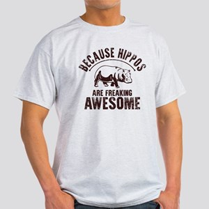 Because Hippos Are Freaking Awesome T-Shirt