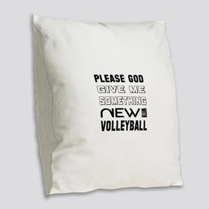 Please God Give Me Something N Burlap Throw Pillow
