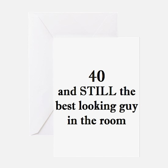 40 still best looking 2 Greeting Cards