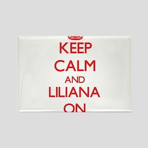 Keep Calm and Liliana ON Magnets